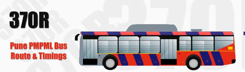 370R Pune PMPML City Bus Route and PMPML Bus Route 370R Timings with Bus Stops